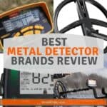 10 Best Metal Detector Brands