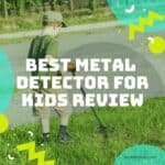Best Metal Detectors for Kids 2020